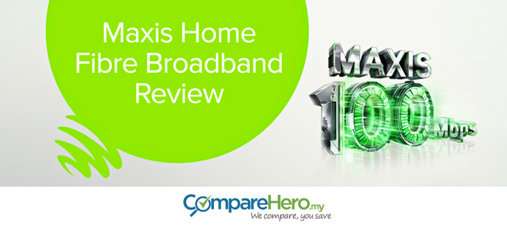 Maxis Home Fibre Broadband Review