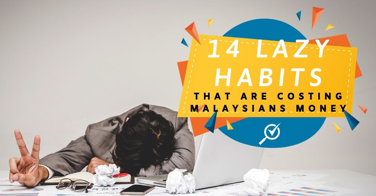 14 Lazy Habits That Are Costing Malaysians Money | CompareHero