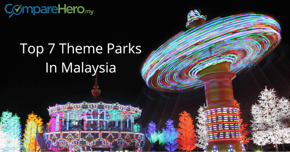 Top 7 Theme Parks In Malaysia