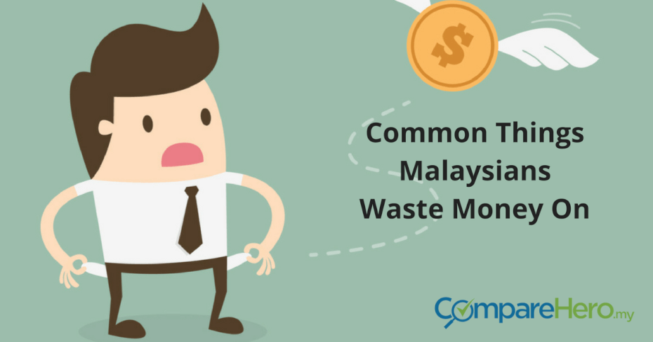 common things Malaysians waste money on