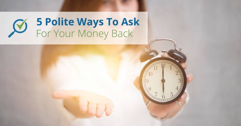 5 Polite Ways To Ask For Your Money Back | CompareHero