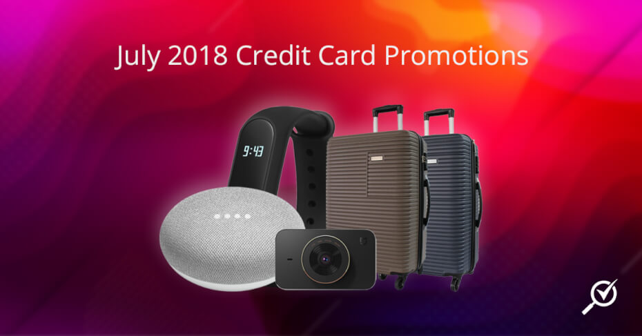 july 2018 credit card promotions
