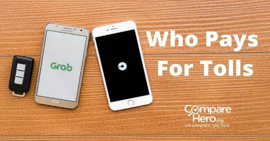 Who Pays For Grab Toll Fee In Malaysia? | CompareHero