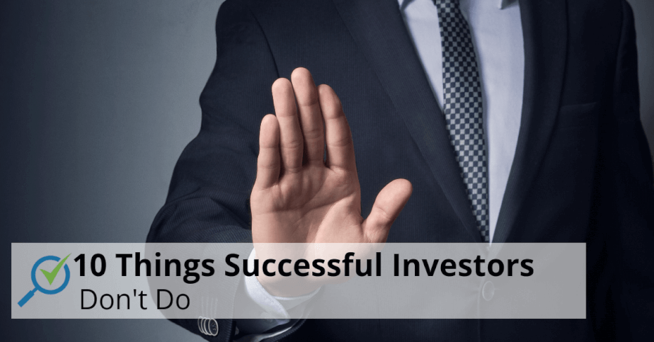 10 Things Successful Investors Don't Do