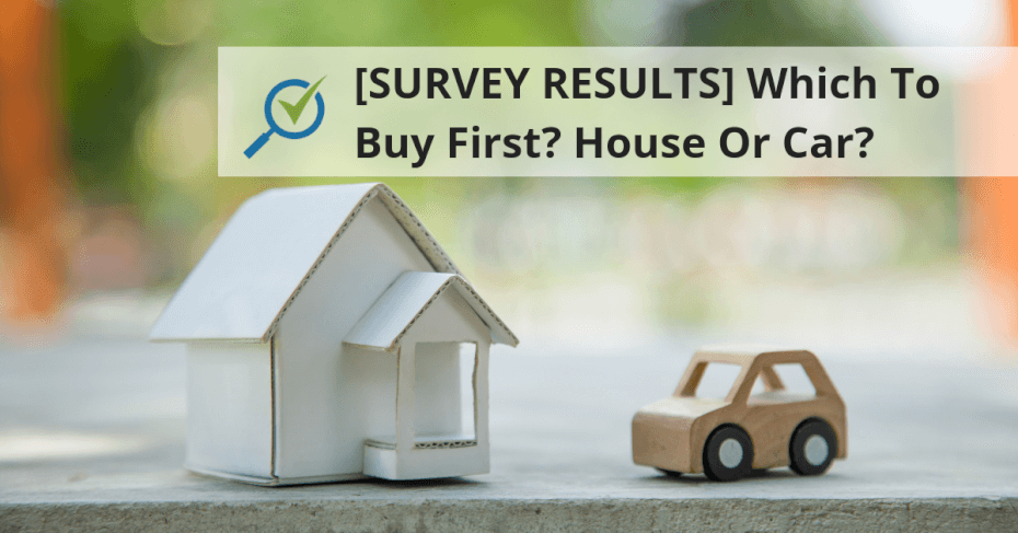 Do you buy a House or Car first?