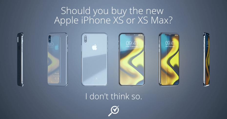 Apple iPhone XS and XS Max: Are They Worth The Price