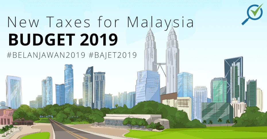 Malaysia budget 2019 new tax for malaysia