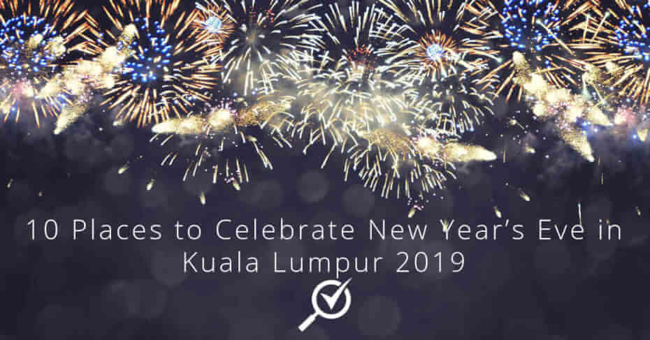 where to celebrate new year 2019 in kuala lumpur
