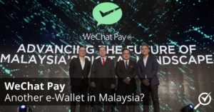 WeChat Pay offiically launches e-Wallet in Malaysia