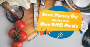 save money by making your own RM5 meals