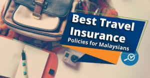 best travel insurance in Malaysia