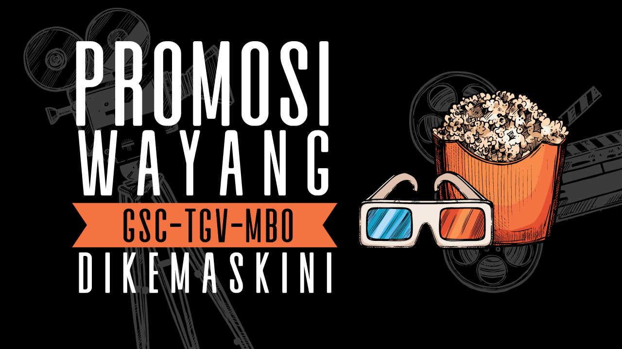 2019 Promosi Cinema Gsc Tgv Dan Mbo Bagi Pengemar Filem