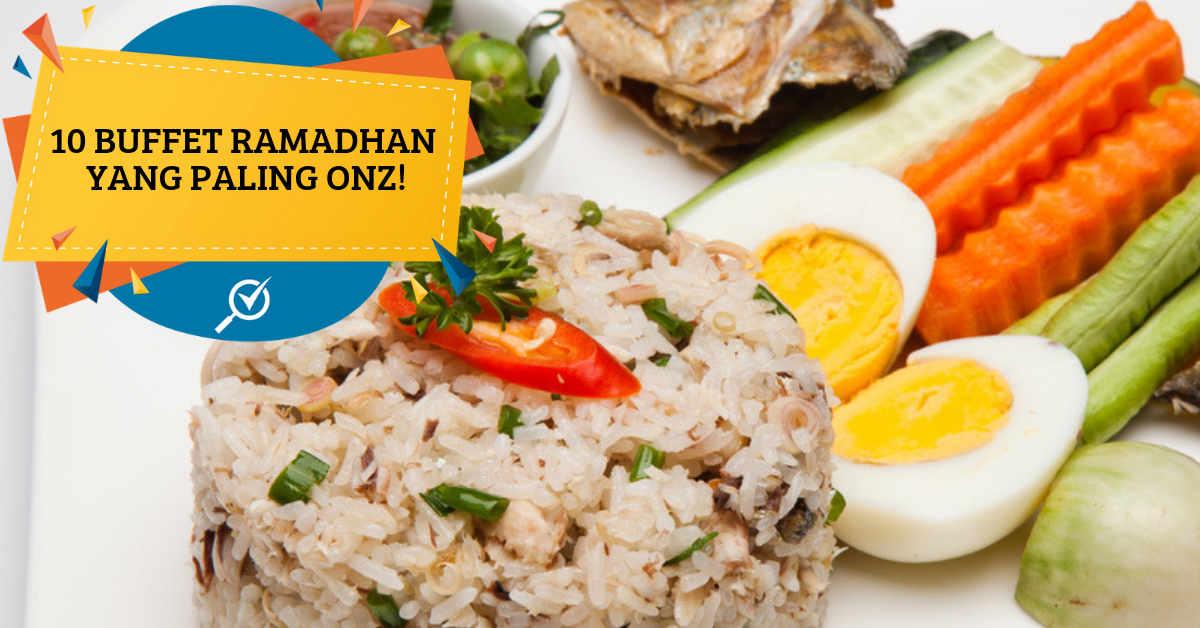 10 Buffet Ramadhan Paling Onz Di Kuala Lumpur 2019