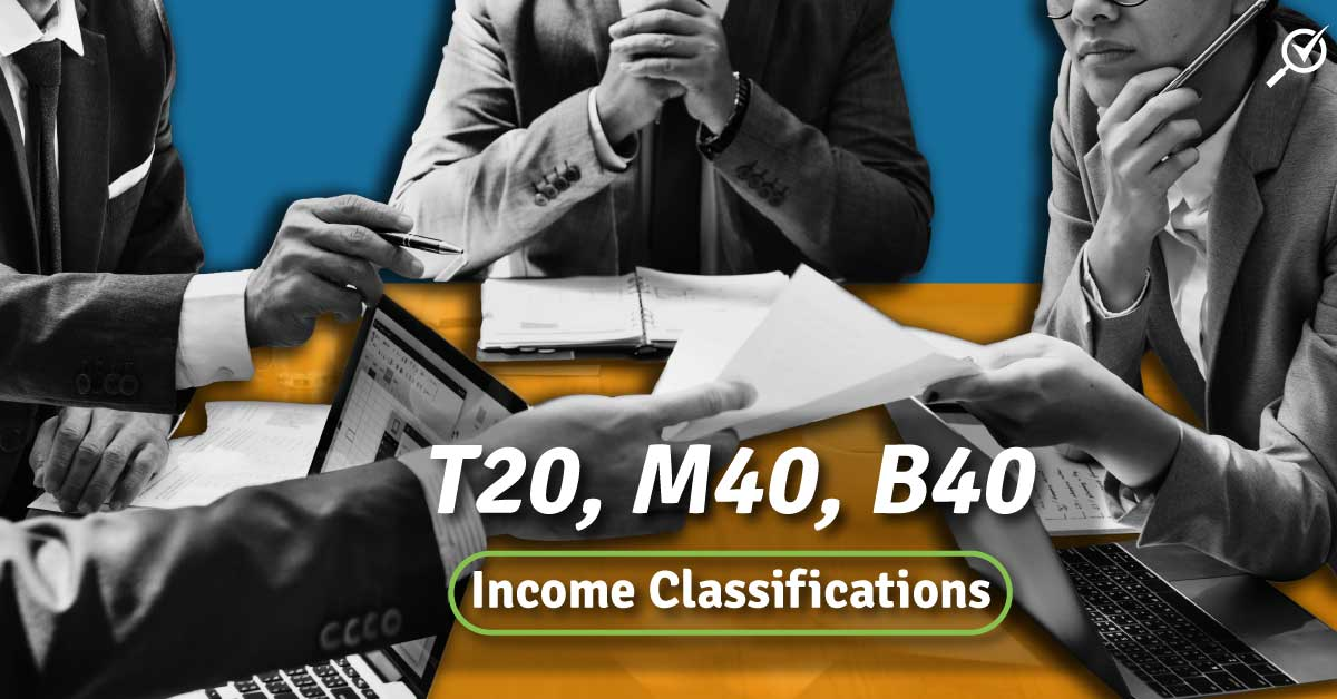 The T20, M40 And B40 Income Classifications in Malaysia
