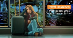 Travel Insurance: What Happens When Natural Disaster Strikes?