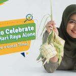 12-ways-to-celebrate-your-cmco-hari-raya-alone