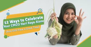 12-ways-to-celebrate-your-cmco-hari-raya-alone